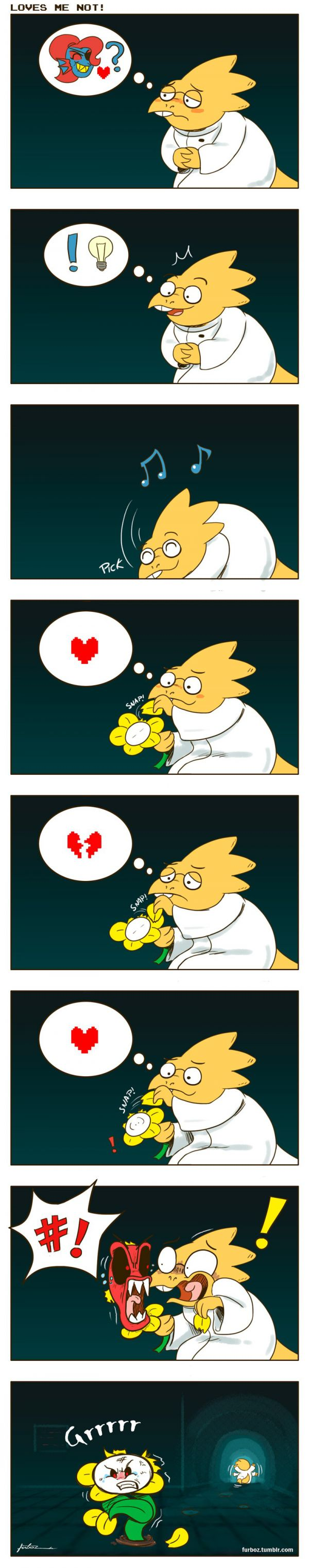 Alphys Y?<<<< I don't think she noticed poor Flowey that must really hurt..
