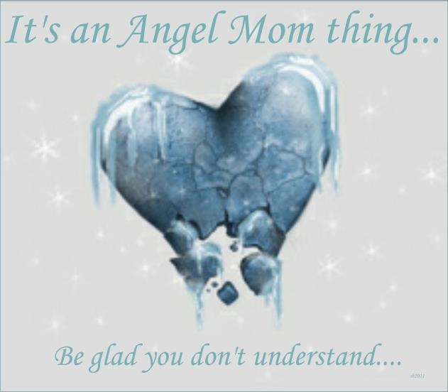 It's an Angel Mom thing...Be glad you don't understand....  #miscarriage  #ectopic  #infertility