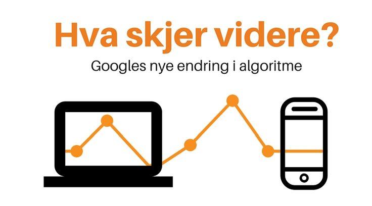 Grafisk illustrasjon. Hva skjer videre? Googles endringer i algoritme.
