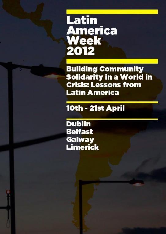 Latin America Week 2012 Dublin, Belfast, Galway, Limerick, Community Solidarity
