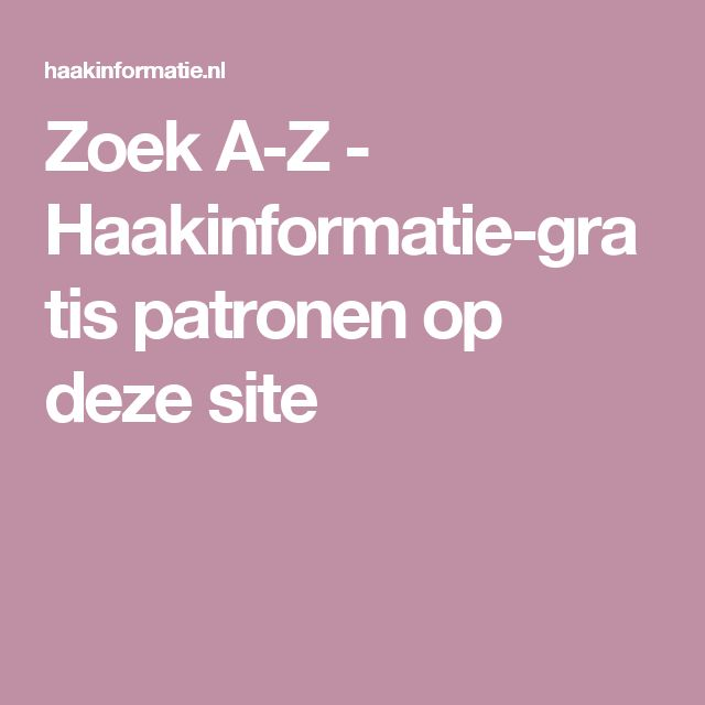 Zoek A-Z - Haakinformatie-gratis patronen op deze site