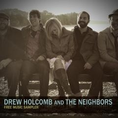"""Download """"Drew Holcomb and the Neighbors - Free Music Sampler"""" for free here. http://free-christian-music-downloads.com/drew-holcomb-and-the-neighbors-free-music-sampler/ Noisetrade.com is offering you a 7 song sampler from Dre Holcomb And The Neighbors."""