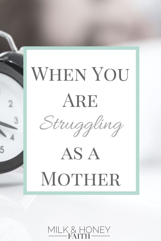 When You are Struggling as a Mother there is strength and courage to be found in our Father- Milk & Honey Faith  Hard times as a Mom / Parent of teens / Teen advice