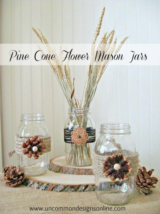 mason jar pine cone flowers - Uncommon Designs
