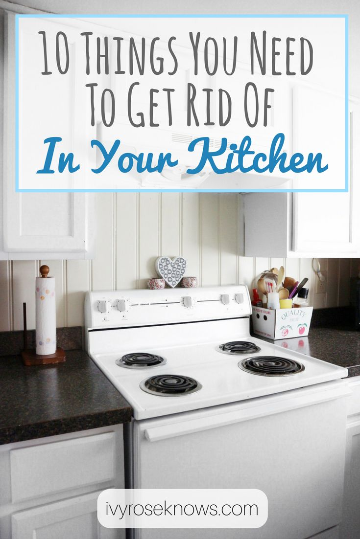 10 things you need to get rid of in your kitchen. kitchen declutter. decluttering your kitchen.