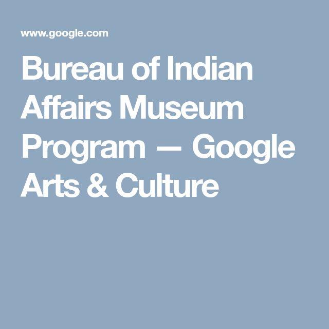 Bureau of Indian Affairs Museum Program — Google Arts & Culture