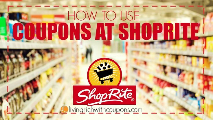 visit www.livingrichwithcoupons.com to find out how to save money at ShopRite using coupons - How Do You Use Coupons at ShopRite - Digital Coupons & more