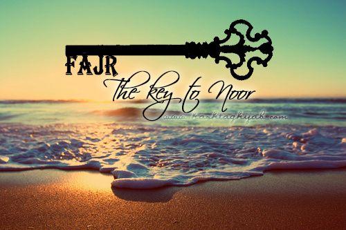 Islamic Daily: Fajr - The key to Noor | Hashtag Hijab © www.hashtaghijab.com
