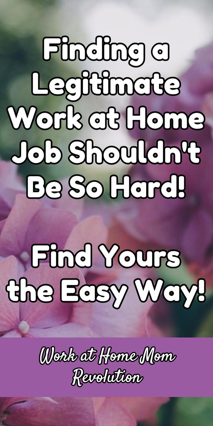 Finding a Legitimate Work at Home Job Shouldn't Be So Hard!   Find Yours the Easy Way! / Work at Home Mom Revolution