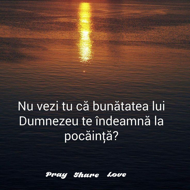 https://www.facebook.com/praysharelove/ Bunatatea Sa ne indeamna la pocainta #Dumnezeu #dragoste