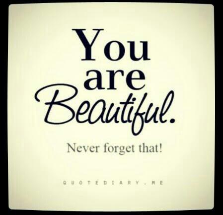 Eres preciosa, nunca lo olvides!