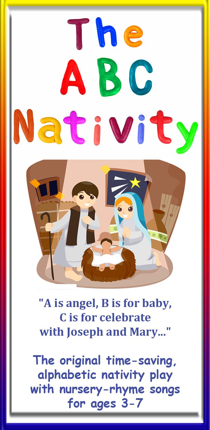 THE ABC NATIVITY: Editable Nativity Play Script, with nursery-rhyme inspired songs for a super-simple Nativity performance. Ages 3-7. #Nativity #NativityPlay #NativityPlayScript http://www.learn2soar.co.uk/christmas-nativity-plays/the-abc-nativity-preschool-infant-play