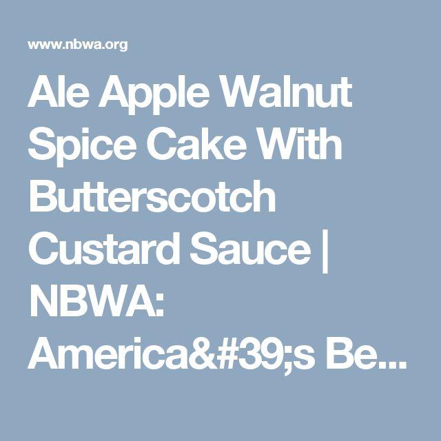 Ale Apple Walnut Spice Cake With Butterscotch Custard Sauce   NBWA: America's Beer Distributors