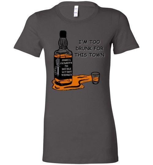 JJ - Too Drunk Ladies T-Shirt