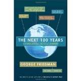 The Next 100 Years: A Forecast for the 21st Century (Hardcover)By George Friedman