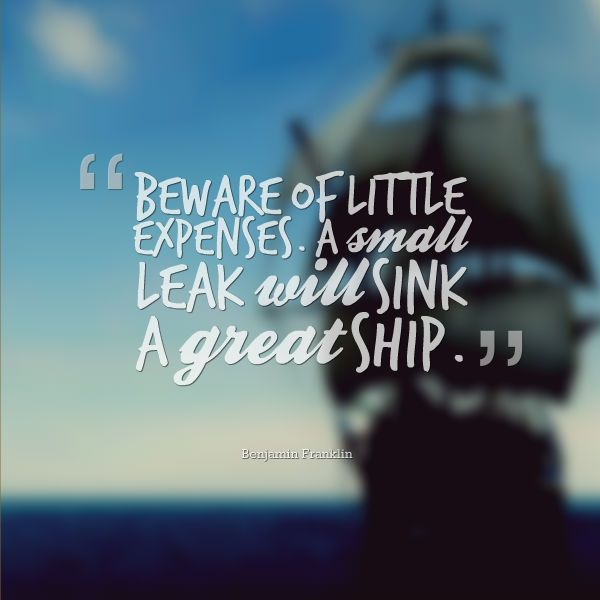 A small leak will sink a great ship essay
