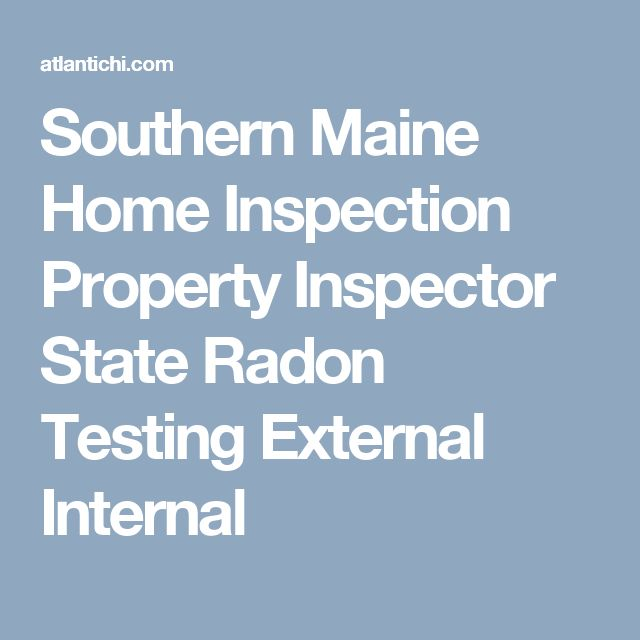Southern Maine Home Inspection Property Inspector State Radon Testing External Internal