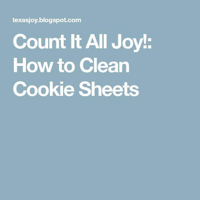 Count It All Joy!: How to Clean Cookie Sheets