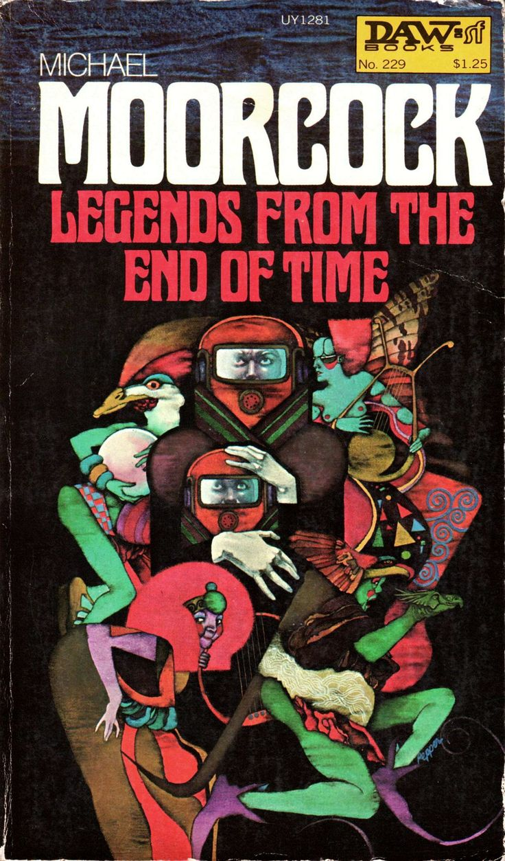 Above: Michael Moorcock, Legends From The End Of Time (ny: Daw Books