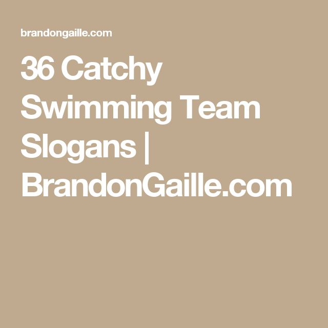 36 Catchy Swimming Team Slogans | BrandonGaille.com