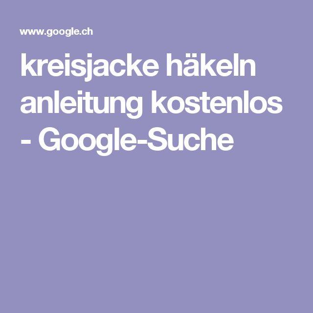 Kreisjacke Häkeln Anleitung Kostenlos Google Suche Handarbeit
