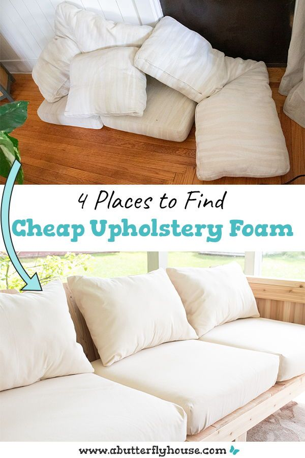 4 Secrets To Finding Cheap Upholstery Foam A Butterfly House In 2020 Diy Outdoor Cushions Sofa Cushions Diy Outdoor Couch Cushions