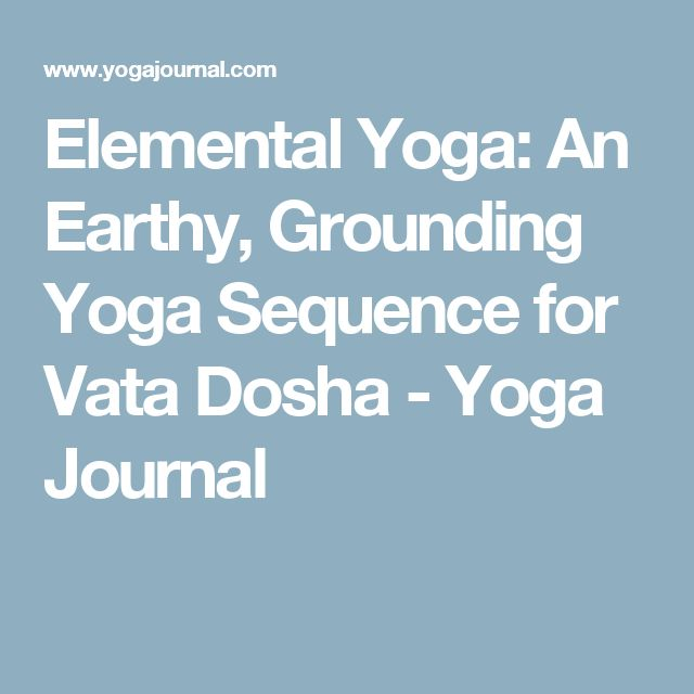 10 best hatha yoga images on pinterest books the ojays and yoga elemental yoga an earthy sequence to ground vata fandeluxe Choice Image