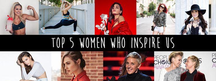 Top 5 women who inspire us
