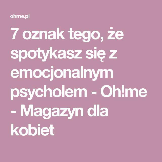 7 oznak tego, że spotykasz się z emocjonalnym psycholem - Oh!me - Magazyn dla kobiet