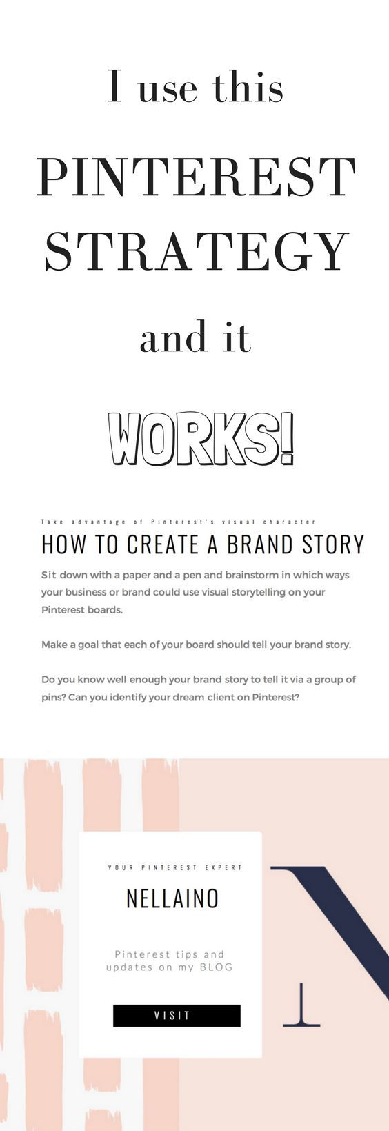 Pinterest marketing strategy that will give you concrete steps how to lay out a great foundation and start marketing your brand and business on Pinterest - with a creative way. Visit www.nellaino.com for more info on Pinterest tips and services.
