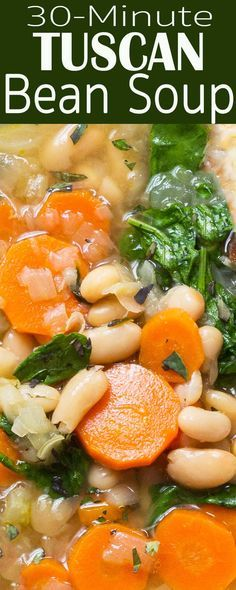 30-minute Tuscan bean soup. White beans, kale or spinach, carrots ...