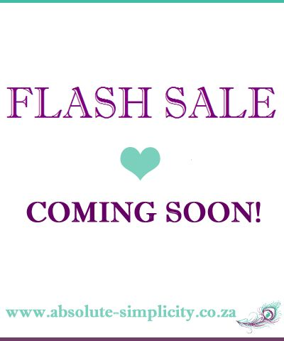 Flash Sale coming soon! Sign up for our newsletter at www.absolute-simplicity.co.za and be sure not to miss it!