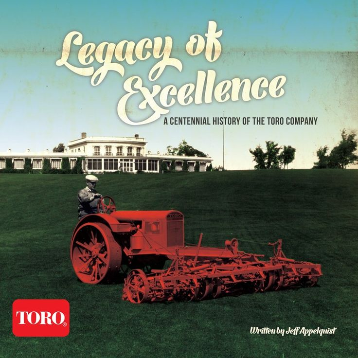 In Legacy of Excellence, award-winning Minnesota author Jeff Appelquist takes us along on Toro's amazing journey.  From outstanding leaders such as John Samuel Clapper, Ken Goit, David Lilly, Ken Melrose and others; to the rank and file of Toro's hard-working employees; from Toro's loyal distributors and dealers; to its valued customers all over the world—the focus has always been on people.