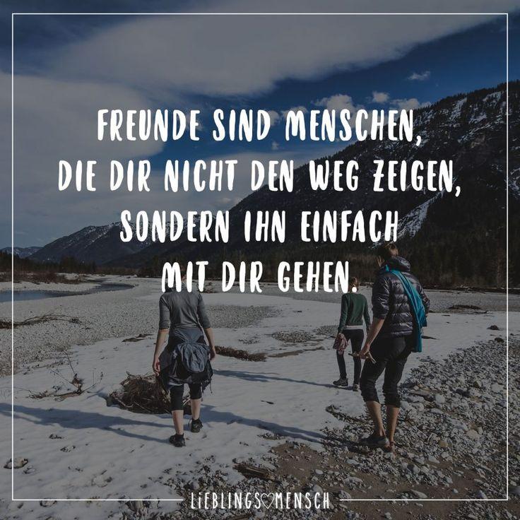 Visual Statements®️ Freunde sind Menschen die dir nicht den Weg zeigen, sondern ihn einfach mit dir gehen. Sprüche / Zitate / Quotes / Leben / Freundschaft / Beziehung / Liebe / Familie / tiefgründig / lustig / schön / nachdenken