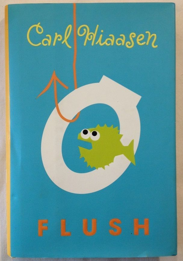 Flush by Carl Hiaasen (2005 - Hardcover with Dust Jacket) First Edition