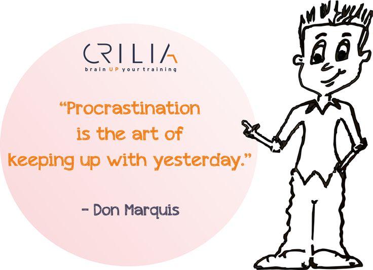 procrastination... www.crilia.ro