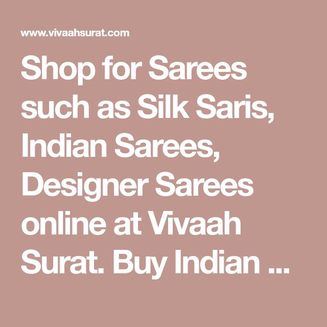 Shop for Sarees such as Silk Saris, Indian Sarees, Designer Sarees online at Vivaah Surat. Buy Indian Saris and Bridal Sarees at Vivaah of good quality and rich in look. Express shipping available to UK, USA, Australia, Canada or worldwide.