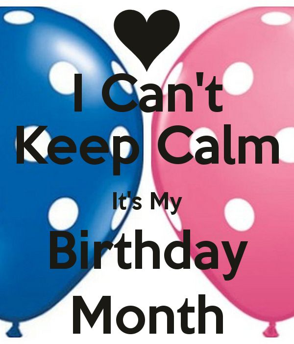 I Can't Keep Calm It's My Birthday Month - KEEP CALM AND CARRY ON Image Generator