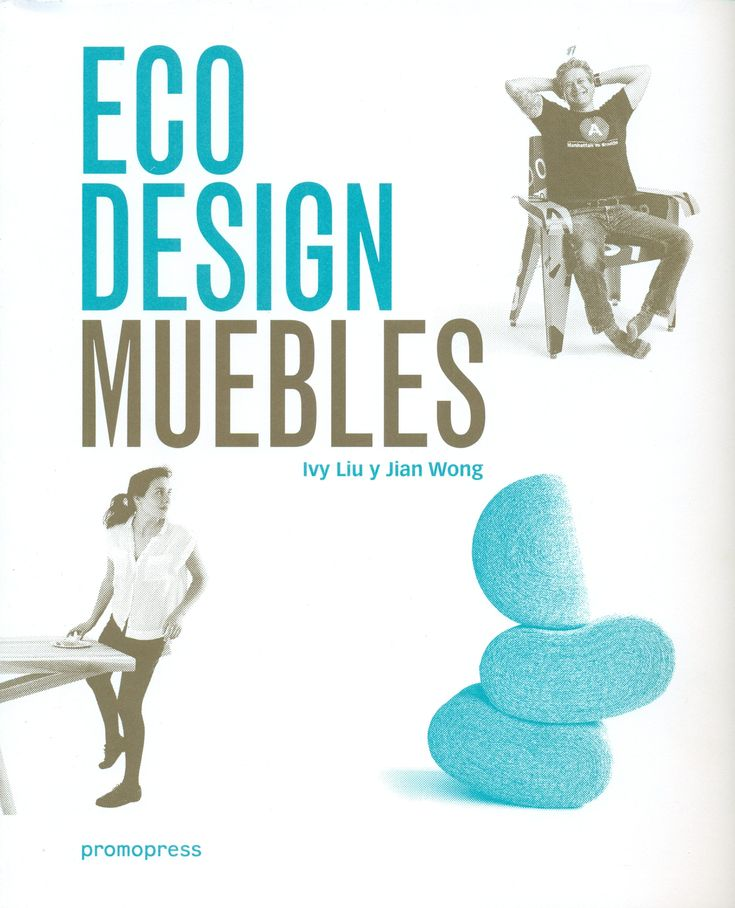 Eco design : furniture = meubles = muebles = mobili / Ivy Liu y Jian Wong. Signatura 89 FUN 1. No catálogo: http://kmelot.biblioteca.udc.es/record=b1544198~S1*gag