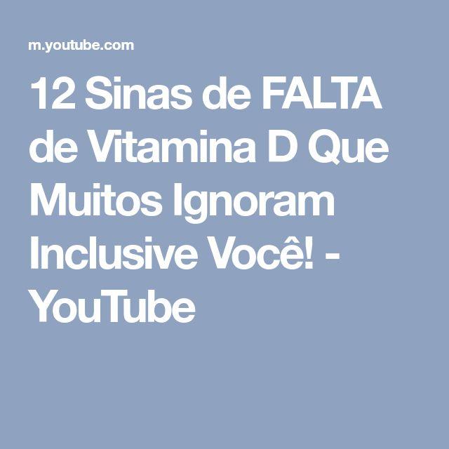 12 Sinas de FALTA de Vitamina D Que Muitos Ignoram Inclusive Você! - YouTube