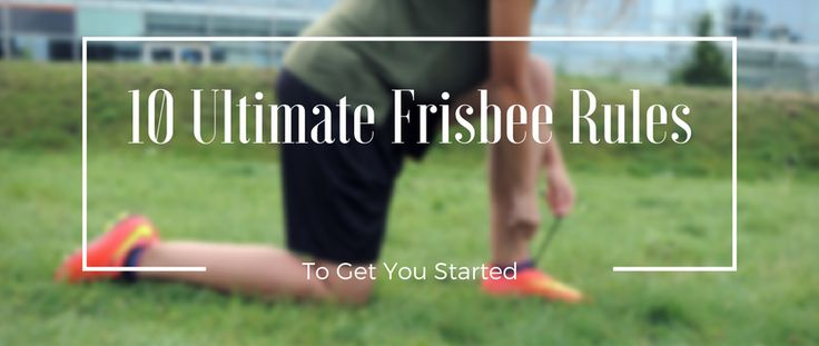 Are you new to Ultimate Frisbee? Check out the 10 rules before you start the game.