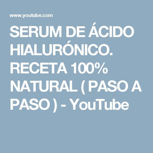 SERUM DE ÁCIDO HIALURÓNICO. RECETA 100% NATURAL ( PASO A PASO ) - YouTube