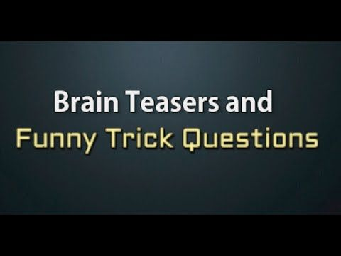 10 Brain Teasers and Funny Trick Questions