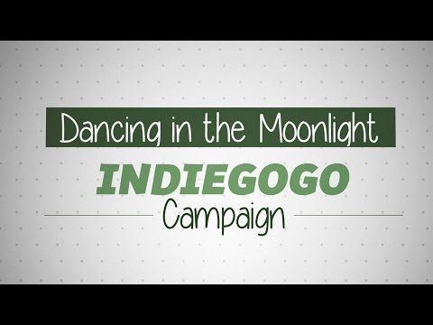 Dancing in the Moonlight | Indiegogo