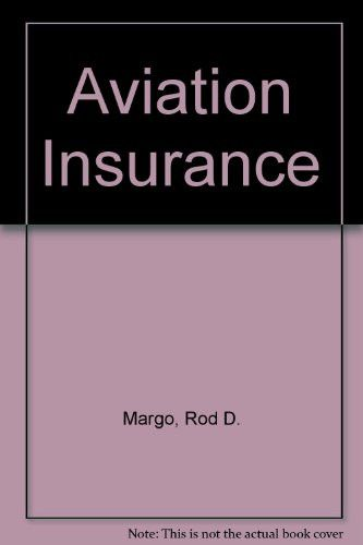 Aviation Insurance: The Law and Practice of Aviation Insurance, Including Hovercraft and Spacecraft Insurance