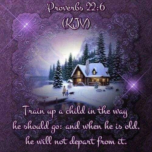 Proverbs 22:6 KJV