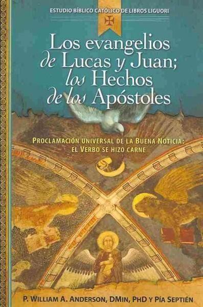 Los evangelios de Lucas y Juan / The Gospels of Luke and John: Los Hechos De Apostoles / the Acts of Apostles
