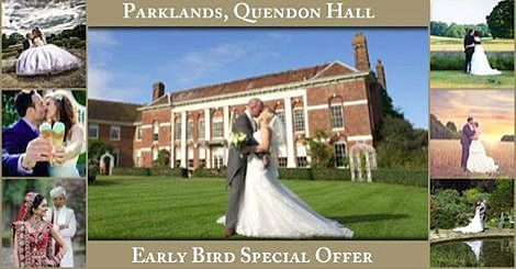 Parklands Quendon Hall @Parklands Quendon Hall BRAND NEW EARLY BIRD SPECIAL OFFER. AMAZING Wedding Offers for Spring, Summer, Autumn & Winter. Book NOW for special prices. • Mondays to Wednesdays until March 2015 for £4500 inc VAT • Thursdays until March 2015 for £5500 inc VAT http://www.quendonpark.co.uk/75/special-offers/offer/15/early-bird-special-offer