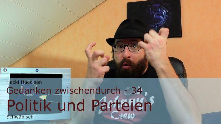 Hacki Hackisan - Gedanken zwischendurch - 34 - Politik und Parteien - Schwäbisch