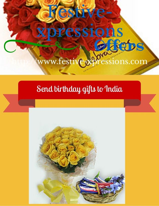 You can online select gifts and we will send birthday gifts to India as par your suggested address.We have such an assortment of birthday blessings that could be picked depending on the age of the beneficiary.